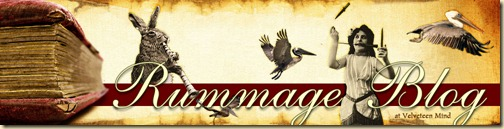 Rummage Blog at Velveteen Mind
