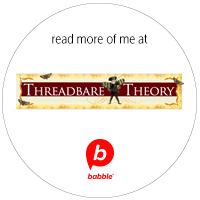 Read me at BabbleVoices: Threadbare Theory