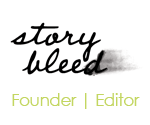 Story Bleed Magazine Founder Editor