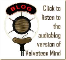 Velveteen Mind Audioblog